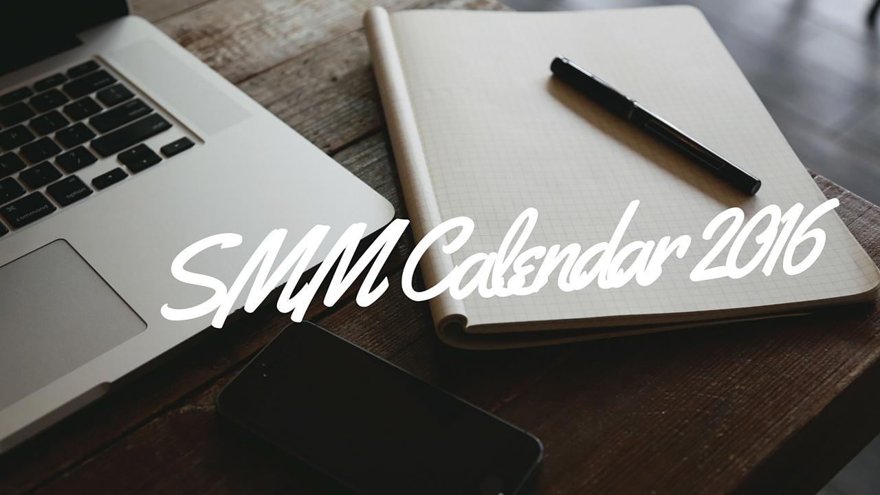 Календарь на год для SMM — все главные инфоповоды до конца 2016-го
